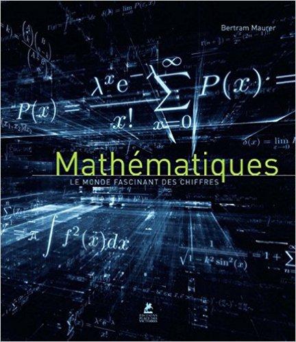 Mathématiques le monde fascinant des chiffres